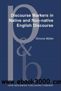 Discourse Markers in Native and Non-native English Discourse free download