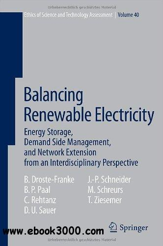 Balancing Renewable Electricity: Energy Storage, Demand Side Management, and Network Extension free download