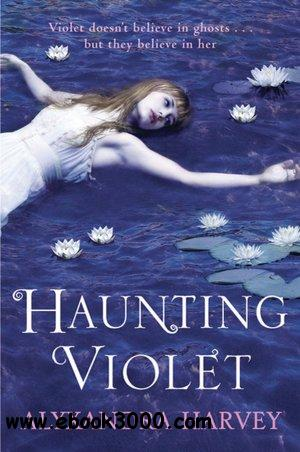 Haunting Violet - Alyxandra Harvey free download