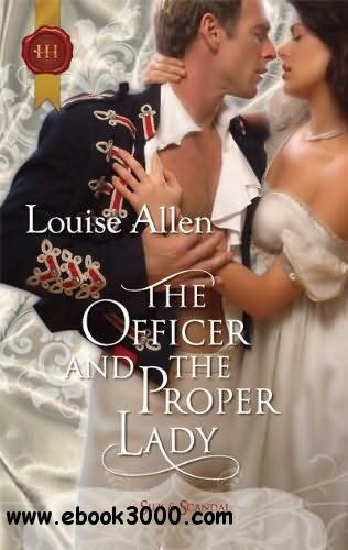 The Officer and the Proper Lady - Louise Allen free download
