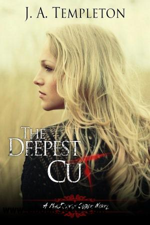 The Deepest Cut (a MacKinnon Curse novel, Book 1) by J.A. Templeton free download