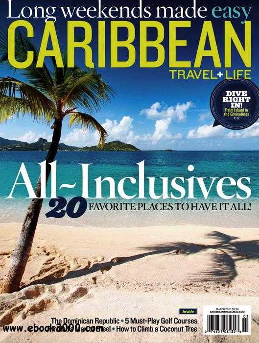 Caribbean Travel & Life - March 2012 free download