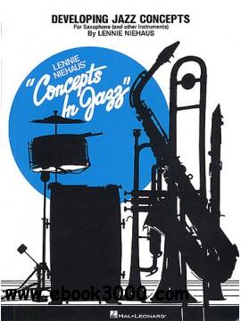 Developing Jazz Concepts for Saxophone and Other Instruments free download