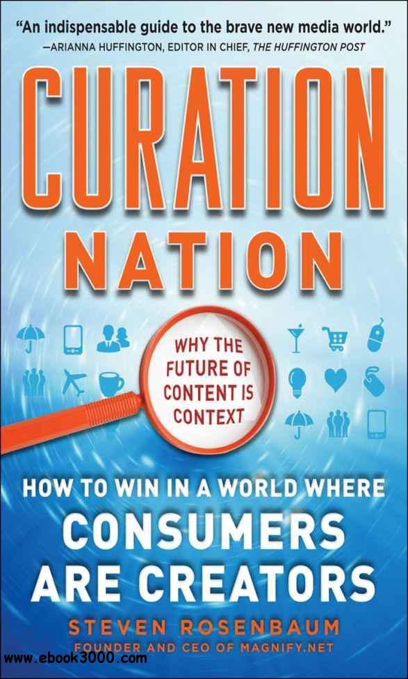 Curation Nation: How to Win in a World Where Consumers are Creators free download