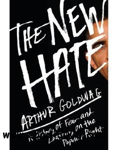The New Hate: A History of Fear and Loathing on the Populist Right free download