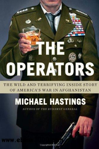 The Operators: The Wild and Terrifying Inside Story of America's War in Afghanistan free download