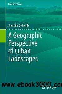 A Geographic Perspective of Cuban Landscapes (Landscape Series) free download