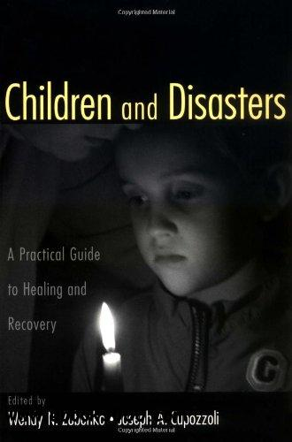 Children and Disasters: A Practical Guide to Healing and Recovery free download
