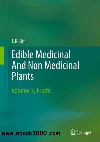 Edible Medicinal And Non Medicinal Plants: Volume 3, Fruits free download