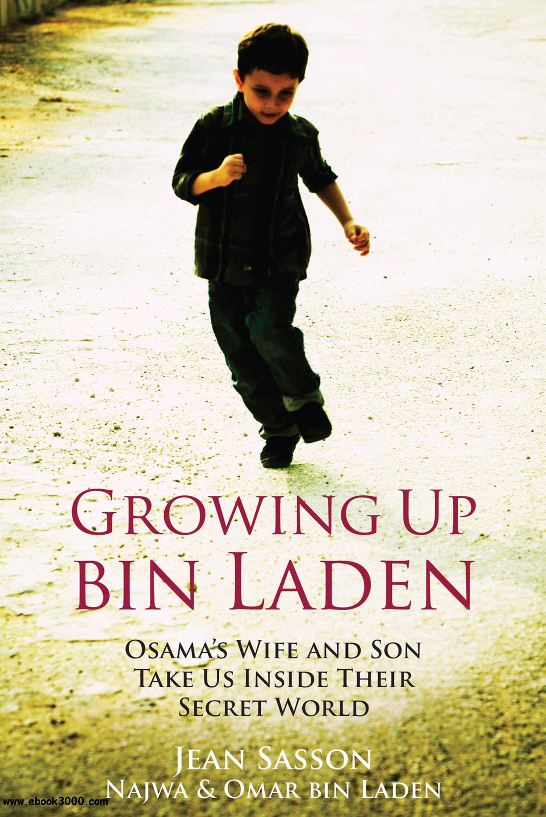 Growing Up bin Laden: Osama's Wife and Son Take Us Inside Their Secret World free download