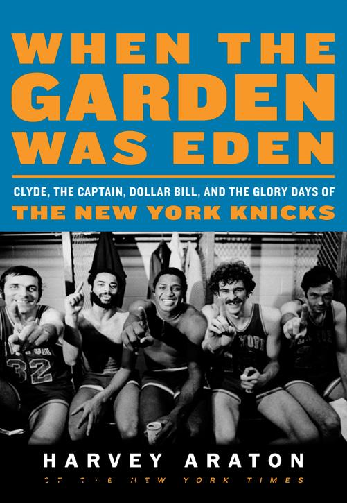When the Garden Was Eden: Clyde, the Captain, Dollar Bill, and the Glory Days of the New York Knick free download
