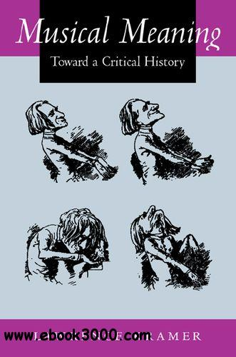 Musical Meaning: Toward a Critical History free download