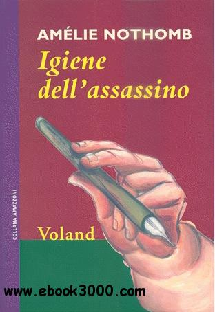 Nothomb Amelie - Igiene dell'assassino free download