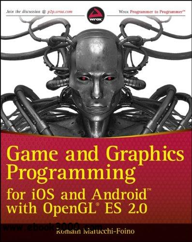 Game and Graphics Programming for iOS and Android with OpenGL ES 2.0 free download