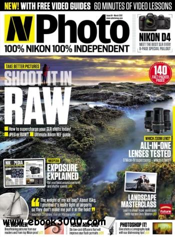 N-Photo: the Nikon magazine - March 2012 free download