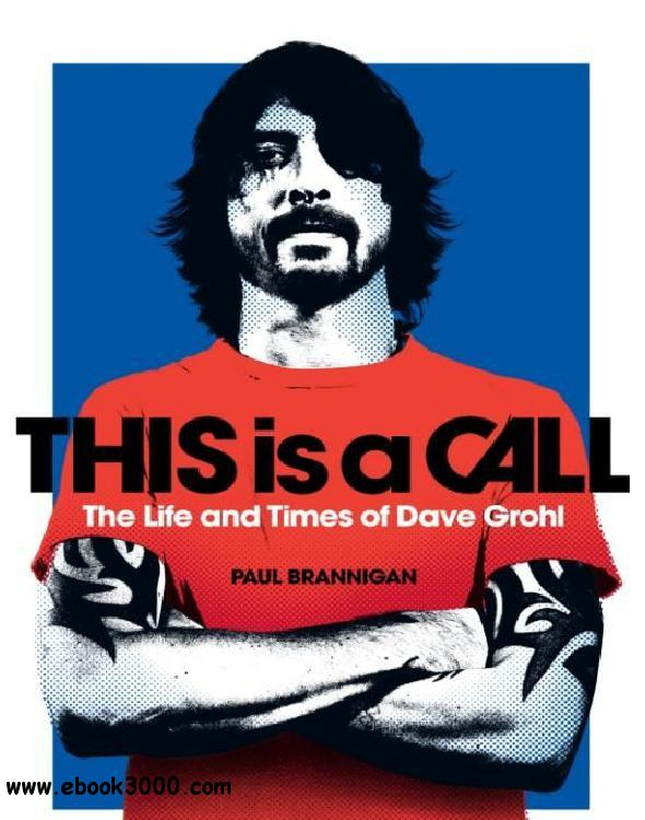 This Is a Call: The Life and Times of Dave Grohl free download