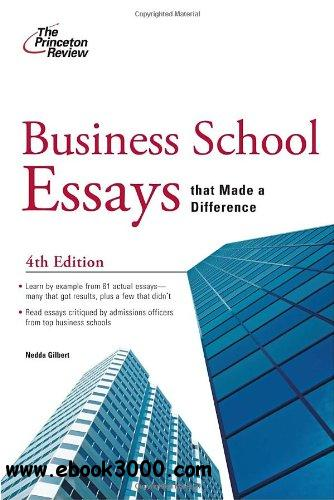 Business School Essays that Made a Difference, 4th Edition (Graduate School Admissions Guides) free download