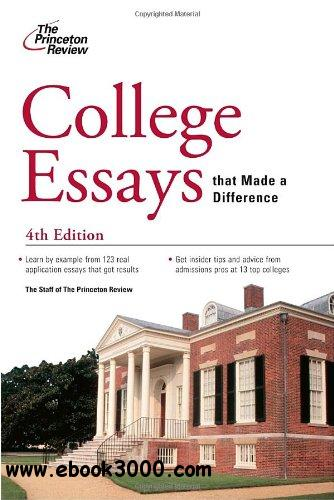 College Essays that Made a Difference, 4th Edition (College Admissions Guides) free download