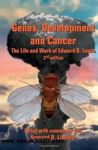 Genes, Development and Cancer: The Life and Work of Edward B. Lewis free download