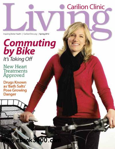 Carilion Clinic Living - Spring 2012 free download