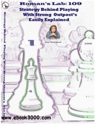 Chess: Roman's Lab Vol 109 Strategy Behind Playing With Strong Outposts Easily Explained free download