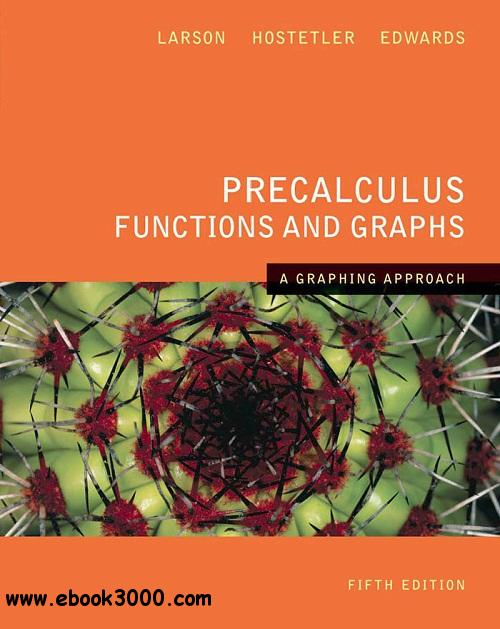 Precalculus Functions and Graphs: A Graphing Approach 5th Edition free download