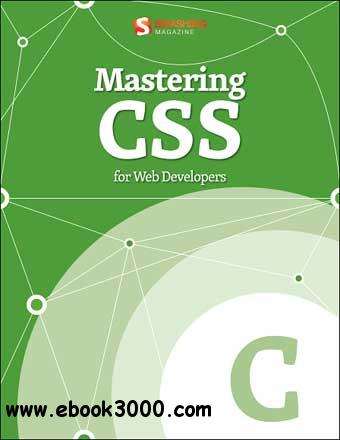 Mastering CSS: for Web Developers free download