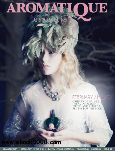 Aromatique Essentials - February/March 2012 free download