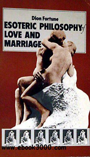 The Esoteric Philosophy of Love and Marriage free download