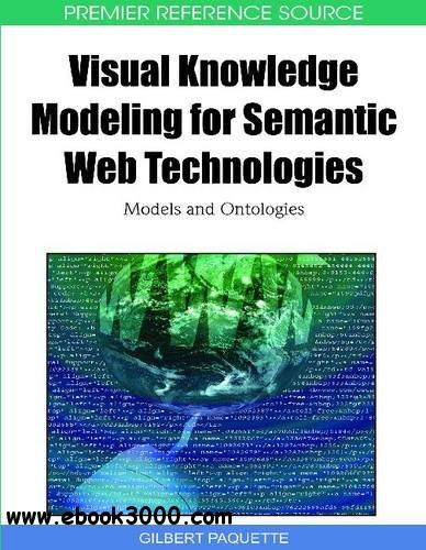 Visual Knowledge Modeling for Semantic Web Technologies: Models and Ontologies free download