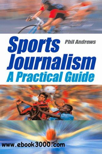 Sports Journalism: A Practical Introduction free download