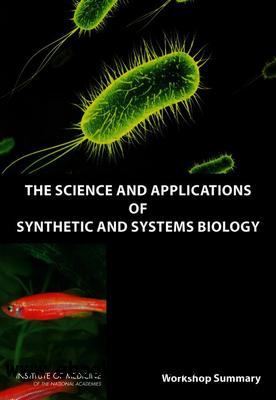 The Science and Applications of Synthetic and Systems Biology free download