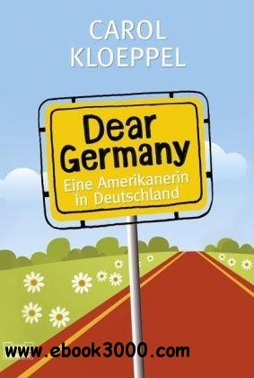 Dear Germany: Eine Amerikanerin in Deutschland free download
