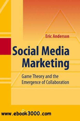 Social Media Marketing: Game Theory and the Emergence of Collaboration free download