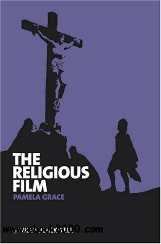The Religious Film: Christianity and the Hagiopic free download