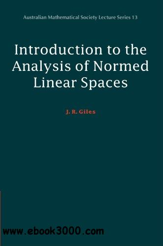 Introduction to the Analysis of Normed Linear Spaces free download