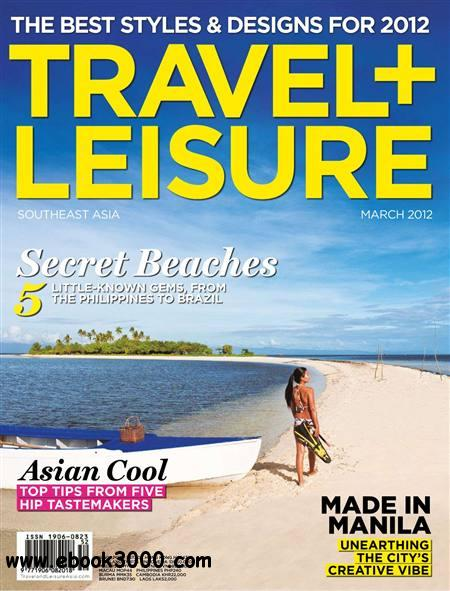 Travel Leisure Southeast Asia - March 2012 free download