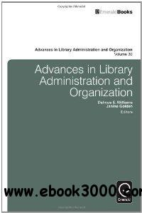 Advances in Library Administration and Organization (Advances in Library Administration & Organization) free download