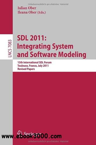 SDL 2011: Integrating System and Software Modeling free download