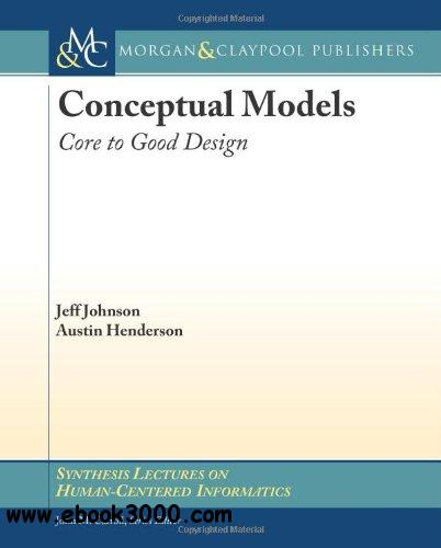 Conceptual Models: Core to Good Design free download