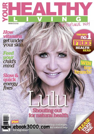 Your Healthy Living - March 2012 free download