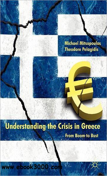 Understanding the Crisis in Greece: From Boom to Bust free download