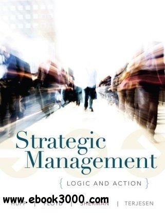 Strategic Management: Logic and Action free download