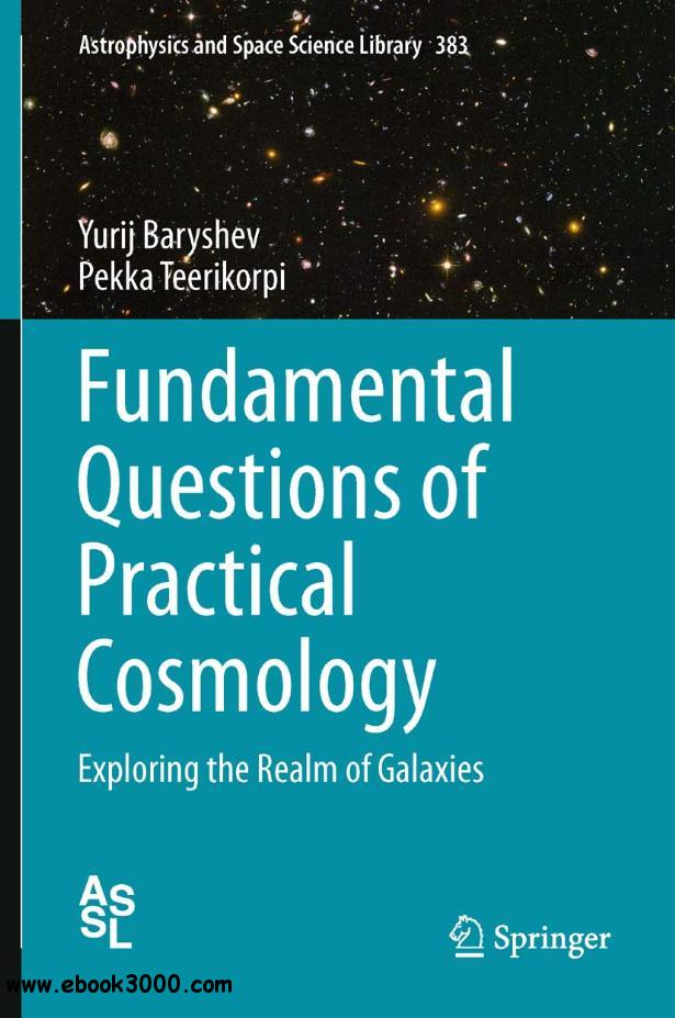 Fundamental Questions of Practical Cosmology: Exploring the Realm of Galaxies free download