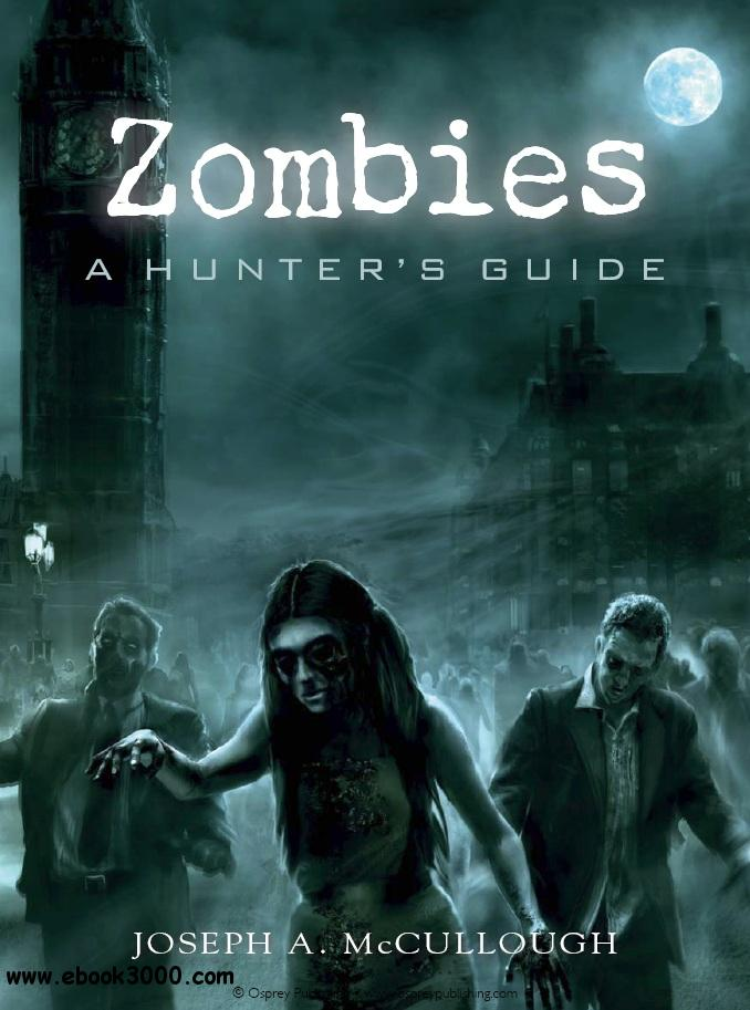 Zombies: A Hunter's Guide (Osprey General Military) free download