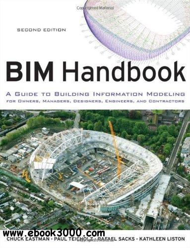 BIM Handbook: A Guide to Building Information Modeling for Owners, Managers, Designers, Engineers and Contractors free download