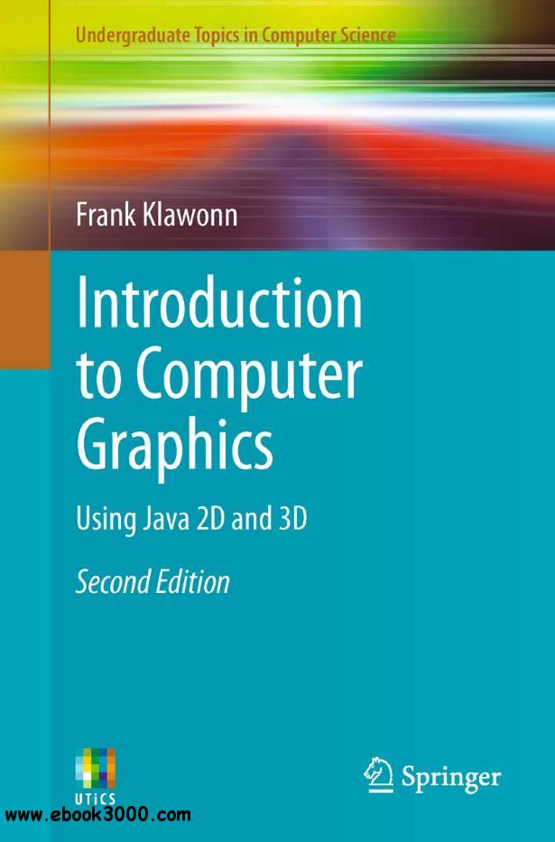 Introduction to Computer Graphics: Using Java 2D and 3D free download