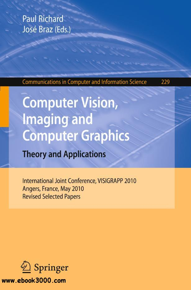 Computer Vision, Imaging and Computer Graphics: Theory and Applications free download