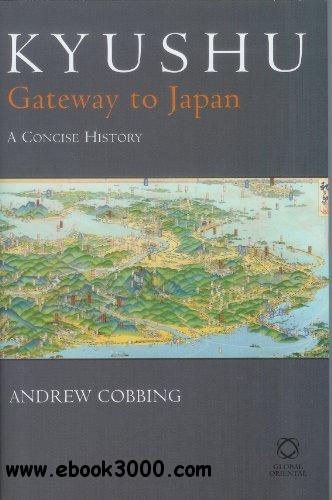 Kyushu: Gateway to Japan free download