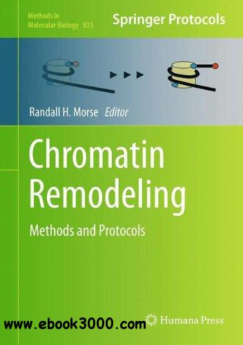 Chromatin Remodeling: Methods and Protocols free download